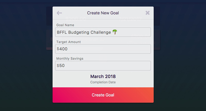 To enter the BFFL budgeting challenge, simply set your target amount to $400. The monthly savings will depend on how fast you would like to save up.