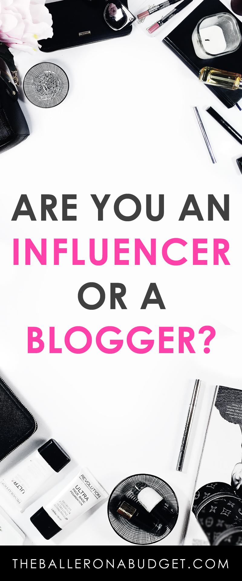 Influencer or blogger? Many people get them both confused with each other, and understanding the difference between both will make or break your success. - www.theballeronabudget.com