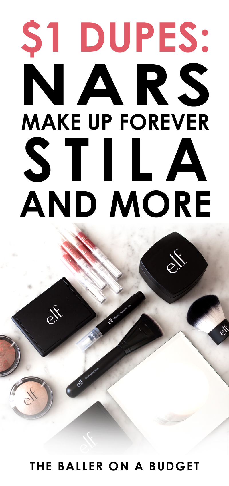 Elf Cosmetics has makeup dupes for NARS, Stila, and Make Up Forever for less than $6! Here are my top picks from this brand. - www.theballeronabudget.com