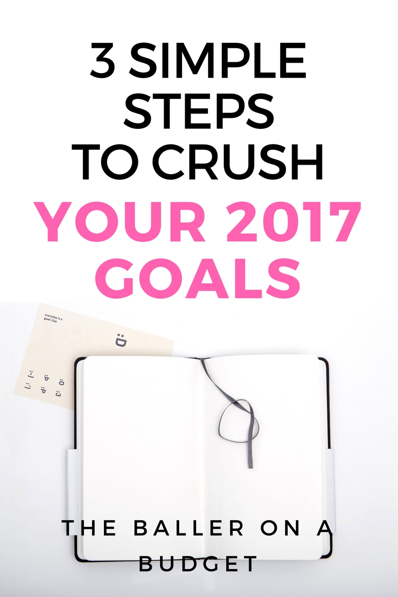 The new year gives us a clean slate and new chance to improve ourselves in all aspects of life. But how often do you actually accomplish all of your goals? Here are 3 simple steps I use to crush my goals every year. Read more to see how you can make 2017 the year of crushing! - THE BALLER ON A BUDGET