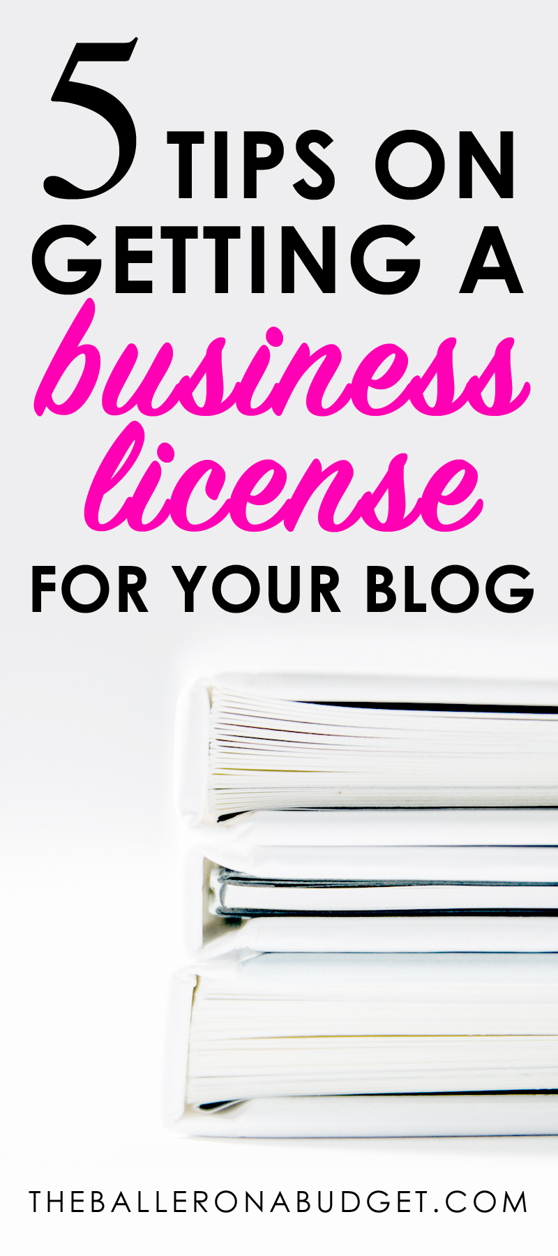 Not sure where to start when getting your business license for your blog? Here are 5 tips to prevent confusion and stress when going legit. - www.theballeronabudget.com