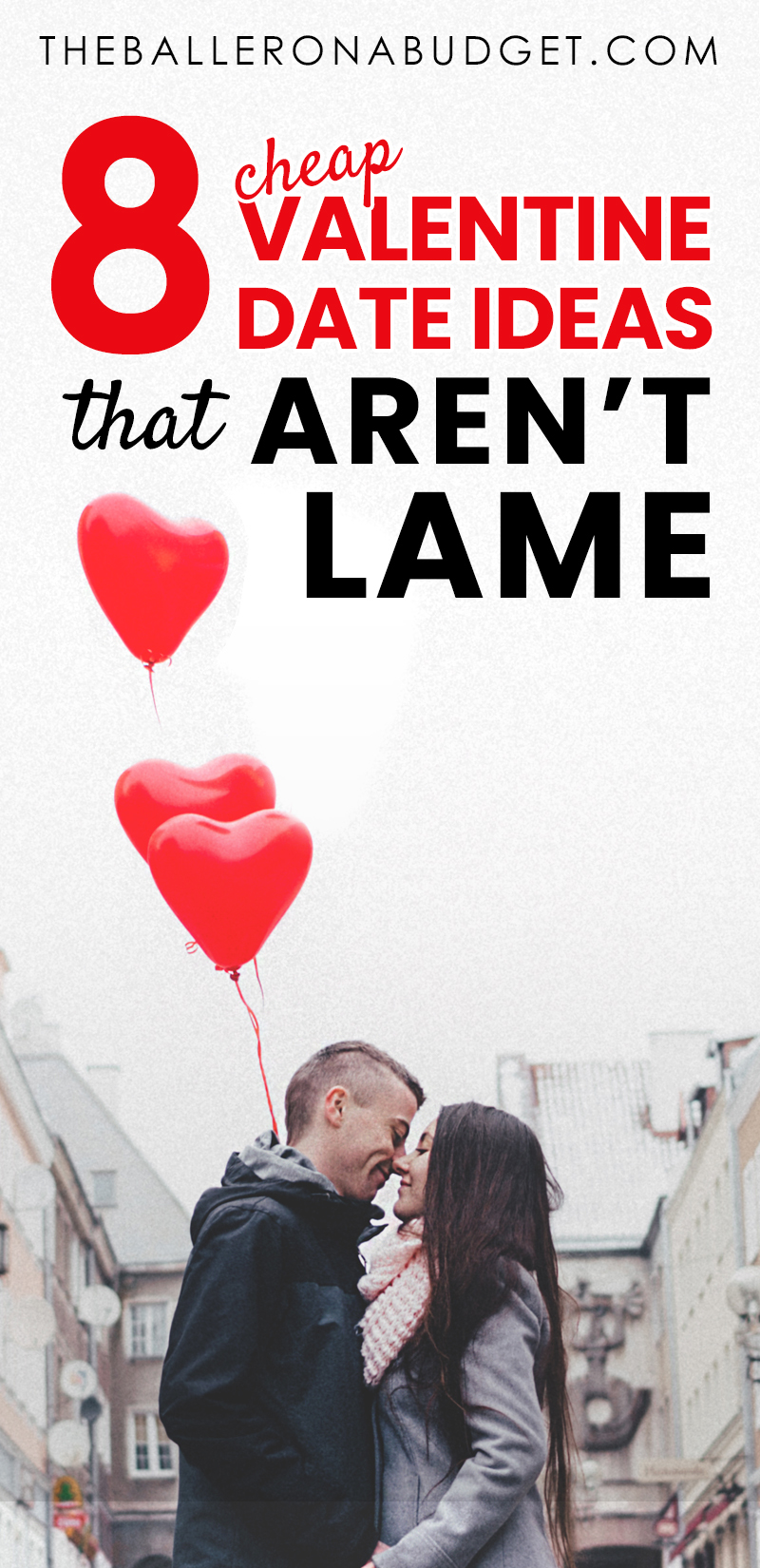 Pinterest graphic for 8 cheap Valentine's date ideas that aren't lame
