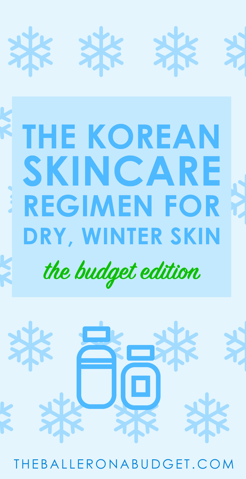 Do you suffer from dry skin during winter time? Here is a complete Korean skincare regimen just for dry skin under $200, curated by a licensed esthetician. - www.theballeronabudget.com