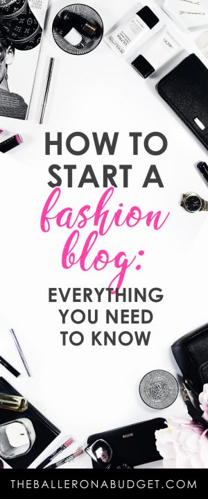 Want to learn how to start a fashion blog? Here is the comprehensive guide to help you start! Learn how to set up your blog, create your brand, and make money. - www.theballeronabudget.com