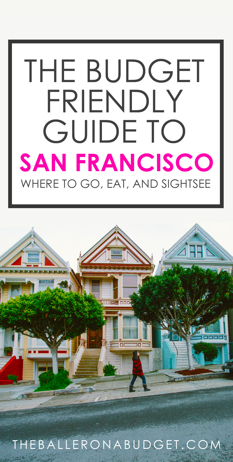 Not sure what to do during your stay in San Francisco? This is how I crossed everything off on my bucket list in 3 days. Here's the cheap guide to San Francisco to visit, eat and see, all on a budget. - www.theballeronabudget.com