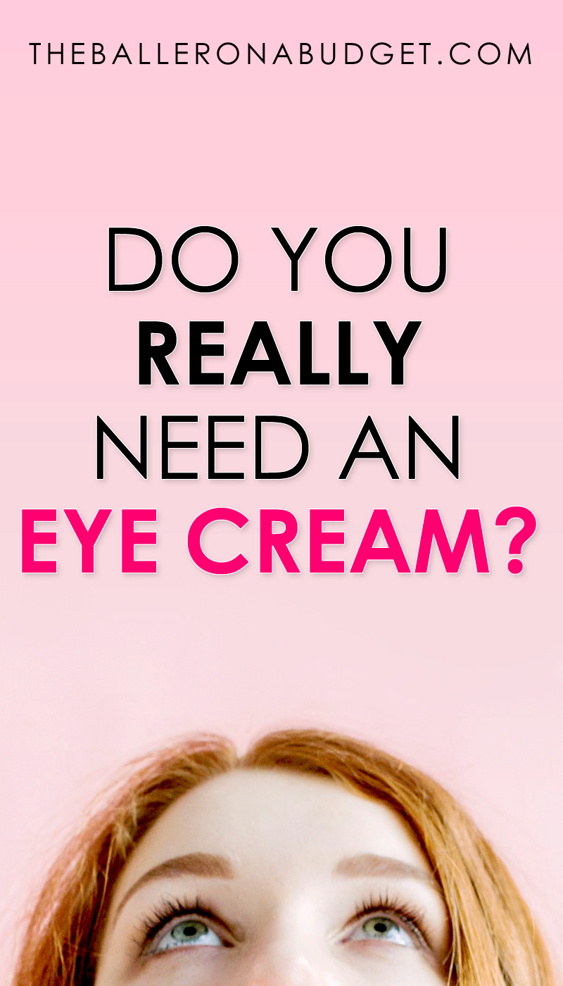 Is that tiny $50 jar of eye cream really necessary? Little did you know, your eye cream might be hurting you more than helping you. And you'll be pleasantly surprised to know that you don't need one at all! Here are all the reasons why. - www.theballeronabudget.com