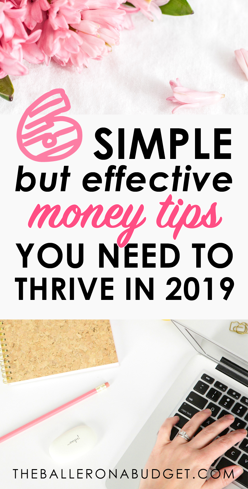 Saving money is one of those things that we always talk about when it's a few days before payday or moments after blowing that same check in one mall trip. Make 2019 your year of meeting your savings goals and preparing for the future. With these smart spending and saving tips, you'll be well on your way to a flourishing savings account and a financially stable future. - www.theballeronabudget.com