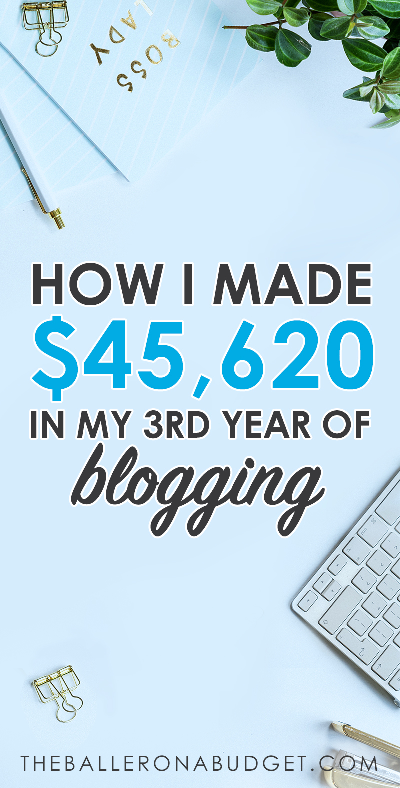 I made over $45,000 in my 3rd year blogging. My blogging income report shows all the hurdles I faced, the strategies I used, and how you can build a full-time blogging income too. - www.theballeronabudget.com